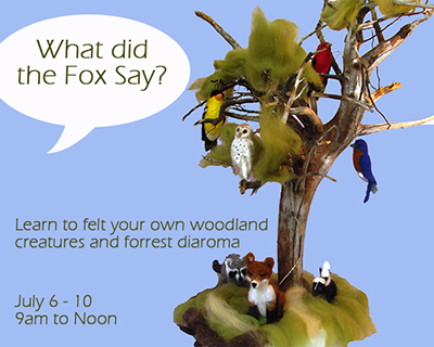 What did the fox say felting camp chaffee art center
