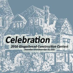 2016 Gingerbread Construction Contest