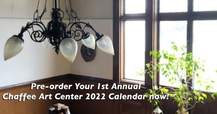 Pre-order Your 1st Annual Chaffee Art Center 2022 Calendar now!